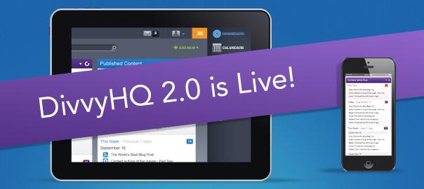 DivvyHQ 2.0 is Live!