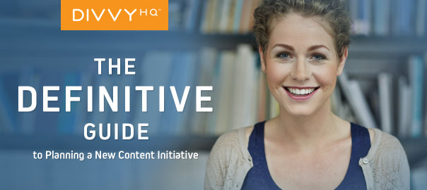 The Definitive Guide to Planning a New Content Initiative