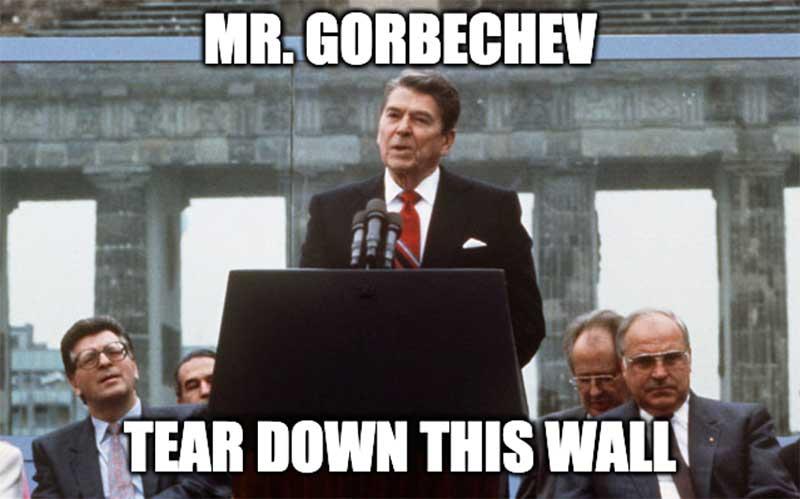 Ronald Reagan - Tear Down This Wall Meme