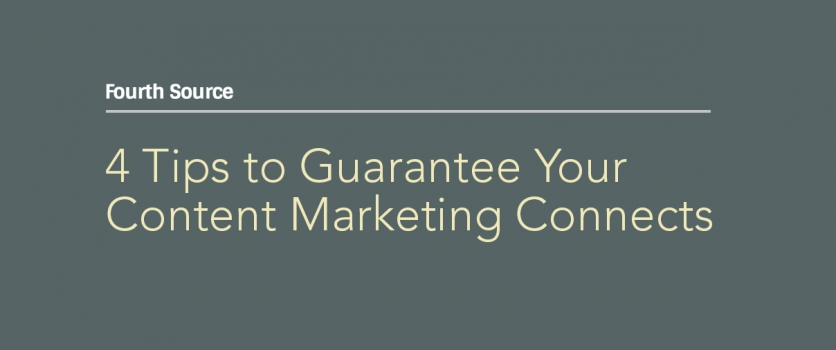 4 Tips to Guarantee Your Content Marketing Connects