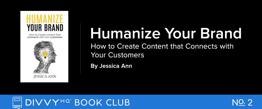 "DivvyHQ Book Club: ""Humanize Your Brand"" by Jessica Ann"