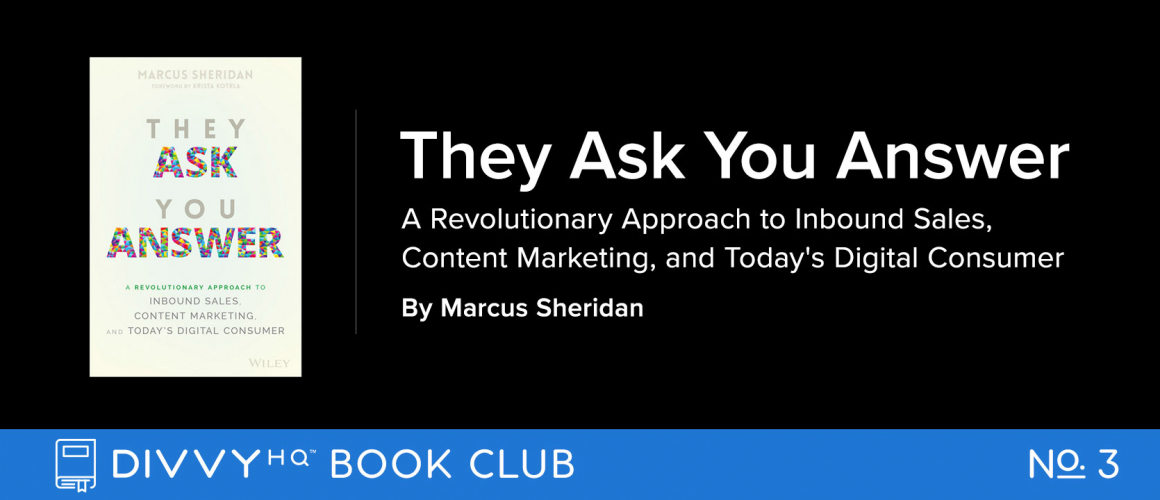 DivvyHQ Book Club: They Ask, You Answer by Marcus Sheridan