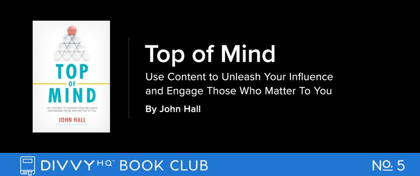 DivvyHQ Book Club: Top of Mind by John Hall