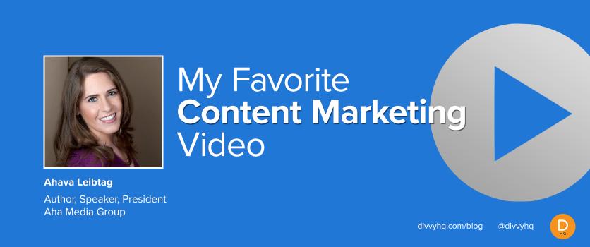 My Favorite Content Marketing Video: Ahava Leibtag