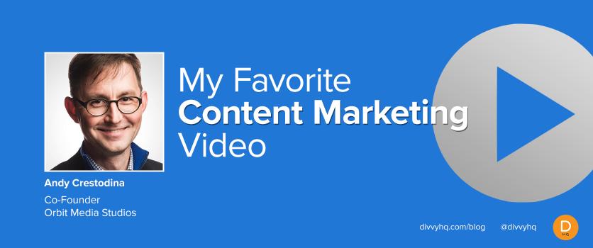 My Favorite Content Marketing Video: Andy Crestodina