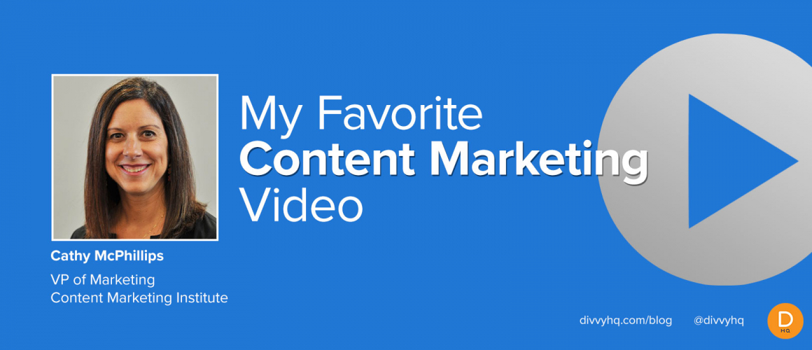My Favorite Content Marketing Video: Cathy McPhillips