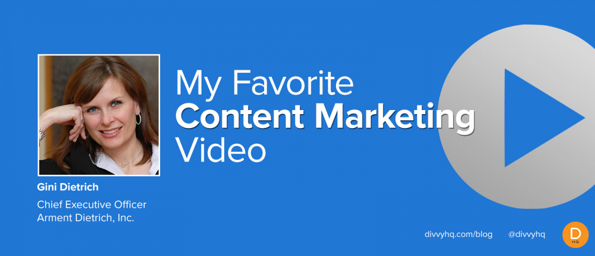My Favorite Content Marketing Video: Gini Dietrich