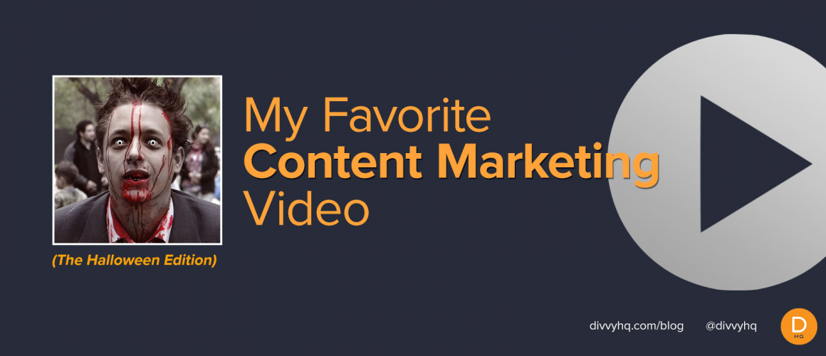My Favorite Content Marketing Video: The Halloween Edition