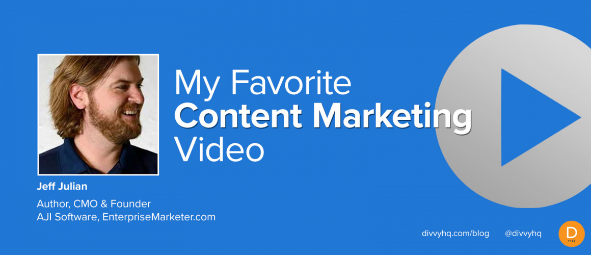 My Favorite Content Marketing Video: Jeff Julian