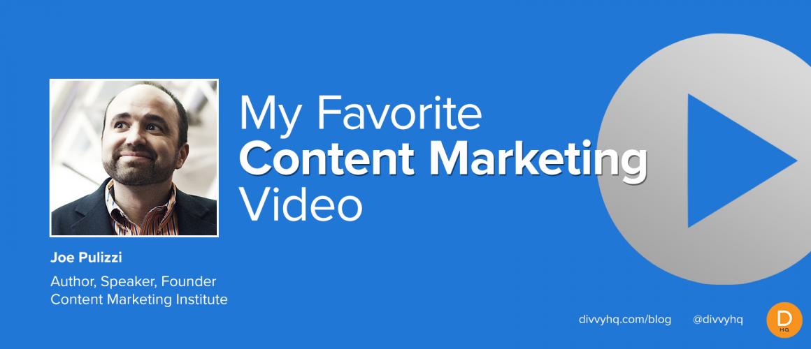 My Favorite Content Marketing Video: Joe Pulizzi