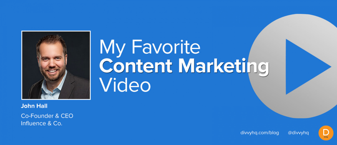 My Favorite Content Marketing Video: John Hall