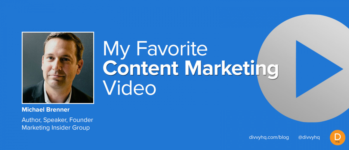 My Favorite Content Marketing Video: Michael Brenner