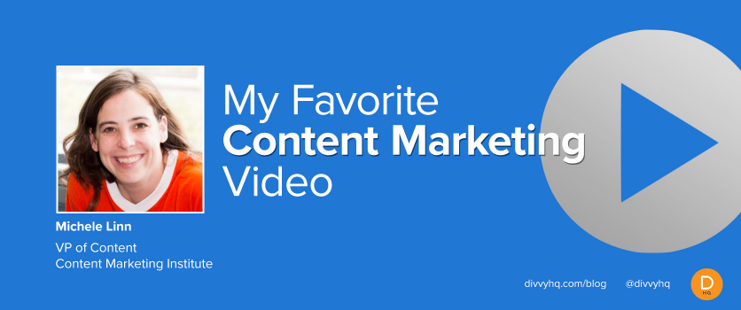My Favorite Content Marketing Video: Michele Linn