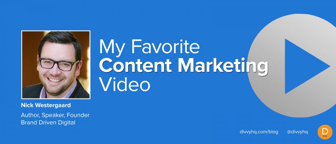 My Favorite Content Marketing Video: Nick Westergaard