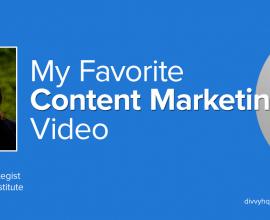 My Favorite Content Marketing Video: Robert Rose